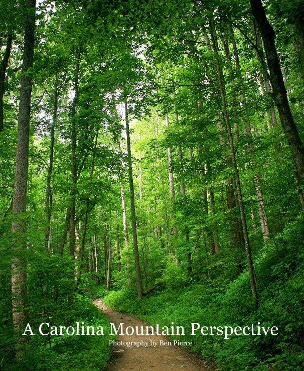 View A Carolina Mountain Perspective by Ben Pierce