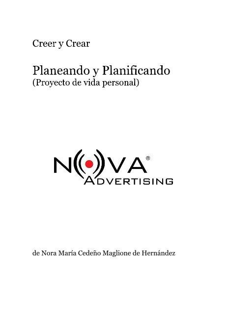 View Creer y Crear Planeando y Planificando (Proyecto de vida personal) by de Nora María Cedeño Maglione de Hernández