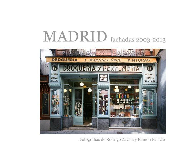 Ver MADRID fachadas 2003-2013 por Fotografías de Rodrigo Zavala y Ramón Palacio