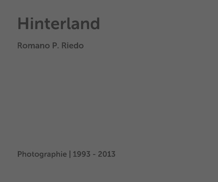 View Hinterland by Romano P. Riedo | 1993 - 2013
