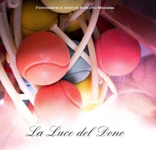 Visualizza La Luce del Dono di Alberto Missana