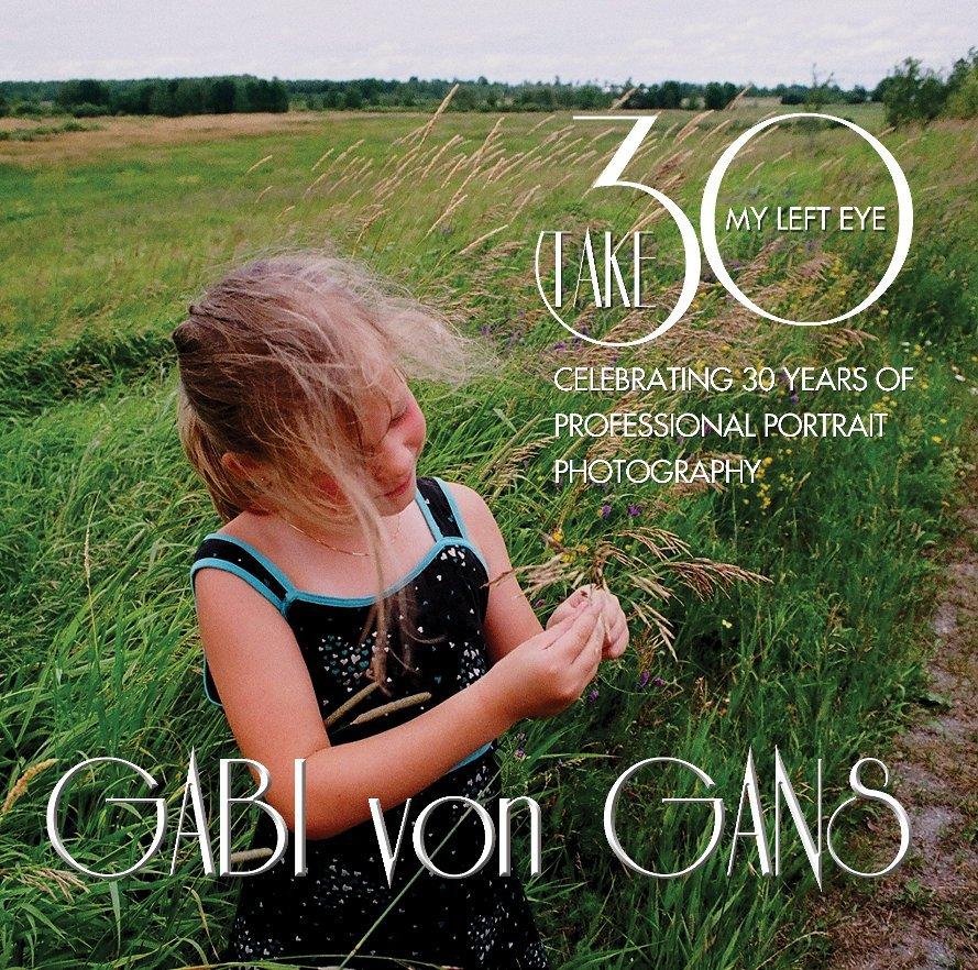 View My Left Eye - Take 30 by Gabi von Gans