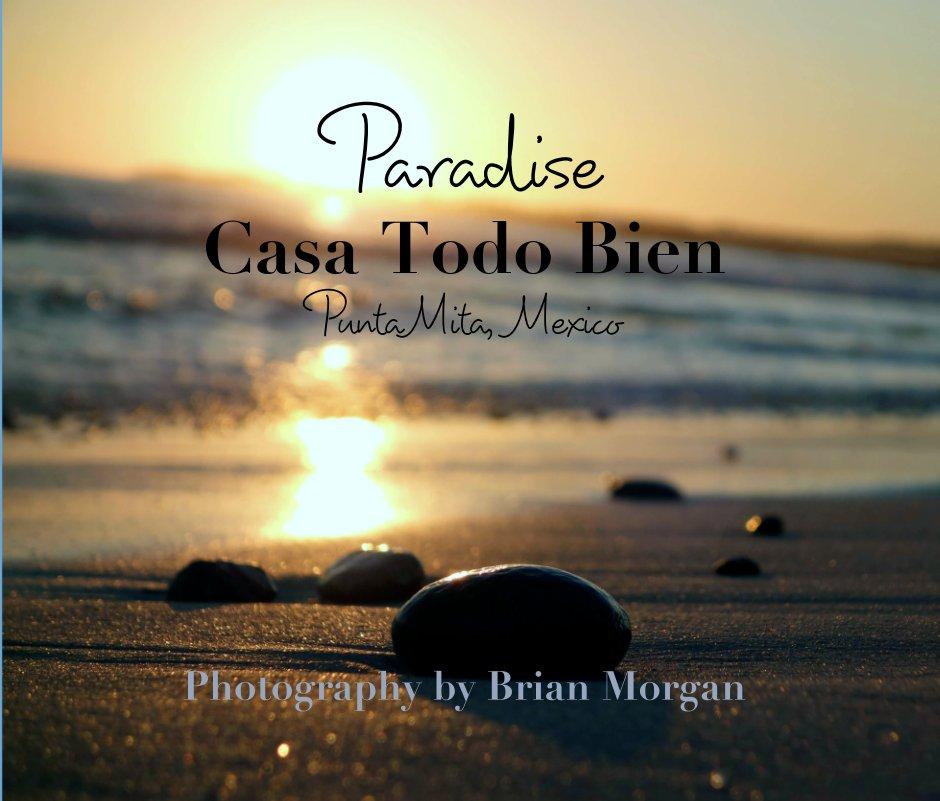 View Paradise Casa Todo Bien Punta Mita,  Mexico by Photography by Brian Morgan