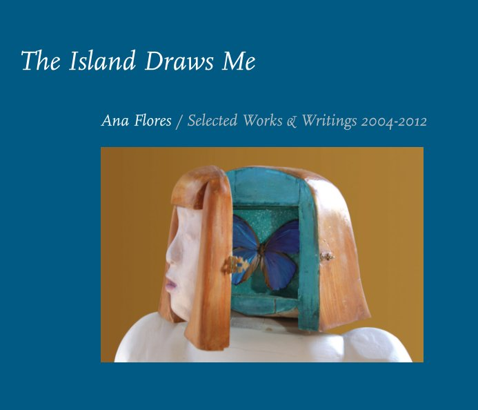 View The Island Draws Me Softcover by Ana Flores