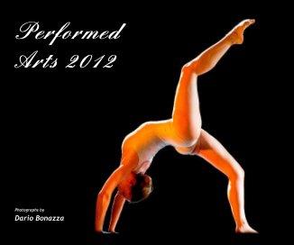 Performed Arts 2012 - Libri d'arte e fotografia fotolibro