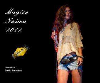 Magico Naima 2012 - Libri d'arte e fotografia fotolibro