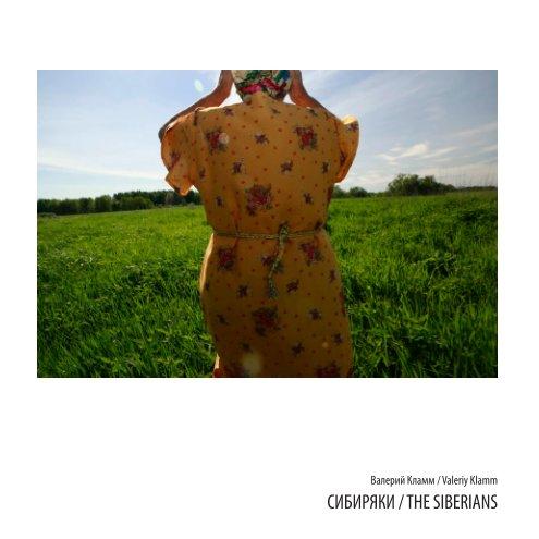 View THE SIBERIANS / СИБИРЯКИ by Valeriy Klamm / Валерий Кламм