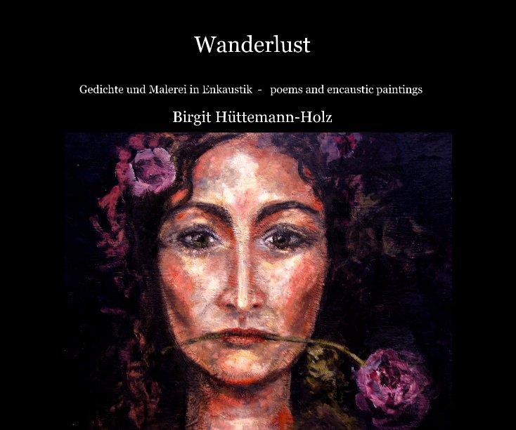 Wanderlust nach Birgit Hüttemann-Holz anzeigen