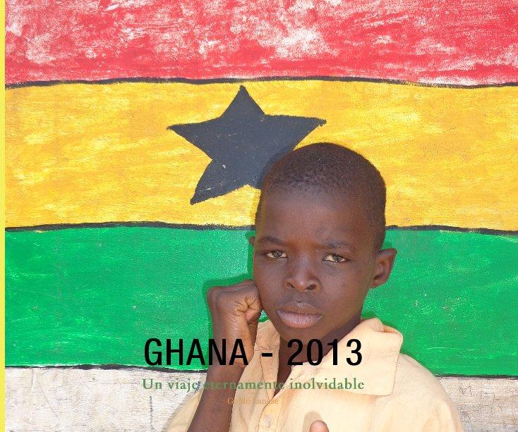 Ver GHANA - 2013 por Guido Lanese