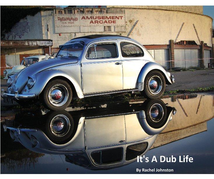 View It's A Dub Life by Rachel Johnston