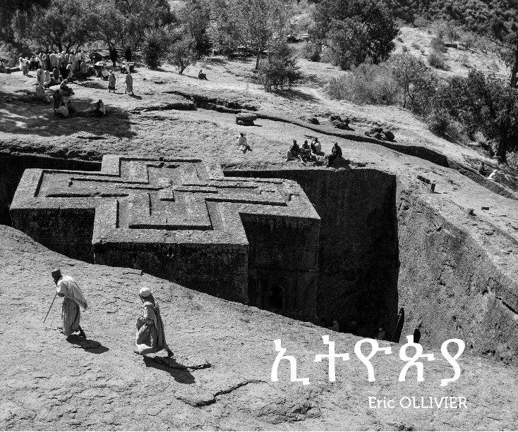 View Ethiopie ኢትዮጵያ by Eric OLLIVIER