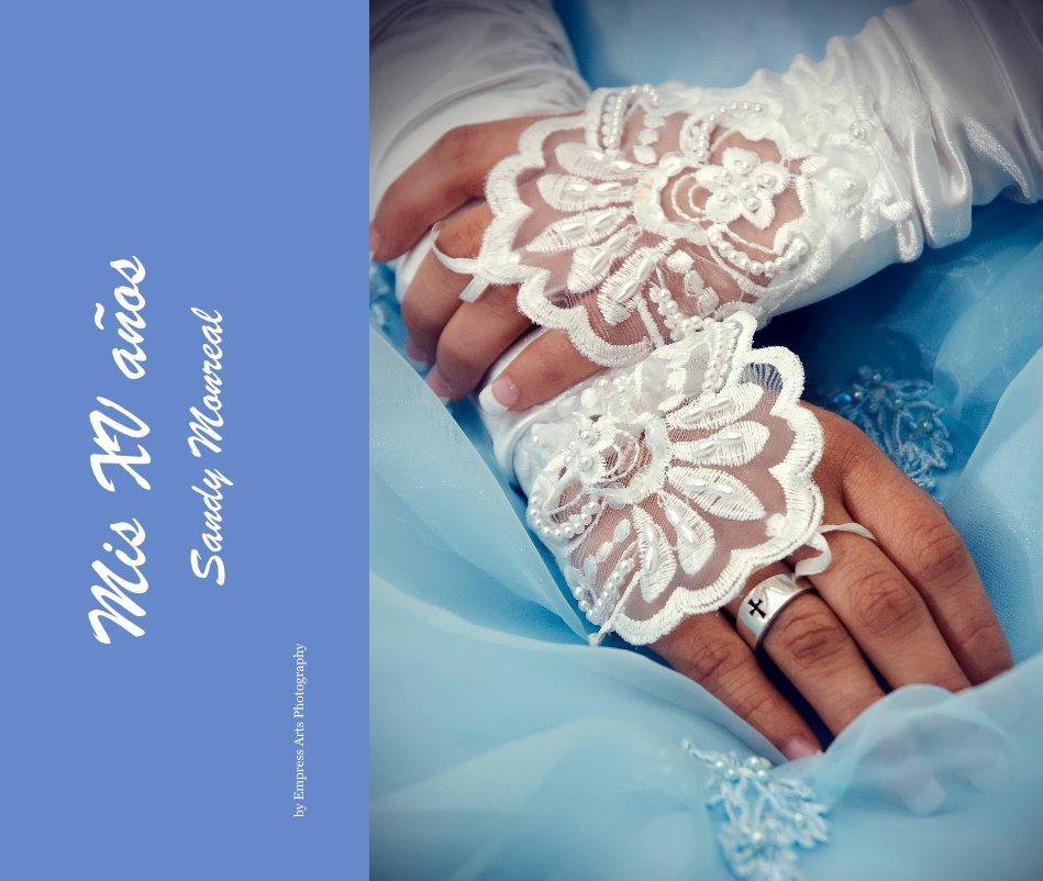 Ver Mis XV años Sandy Monreal por Empress Arts Photography