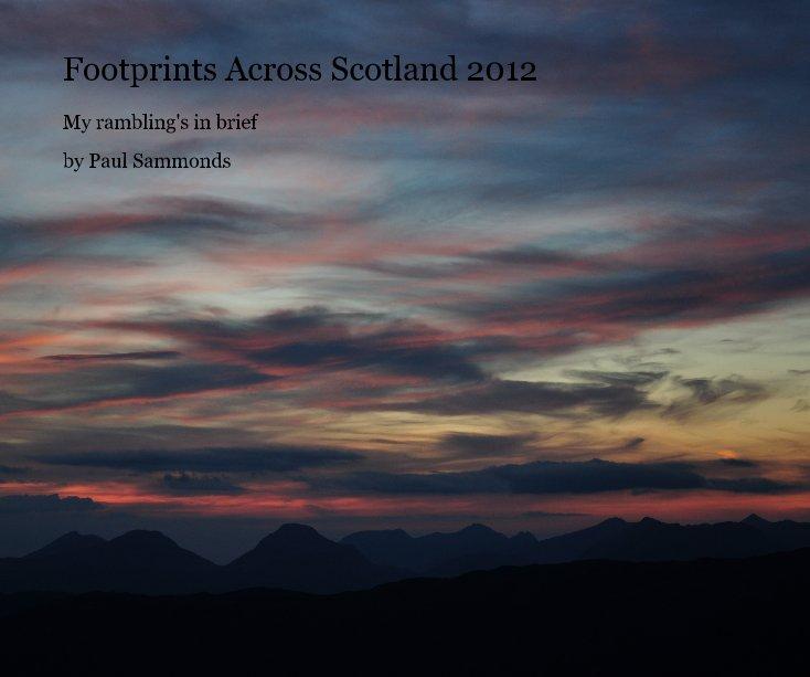 View Footprints Across Scotland 2012 by Paul Sammonds