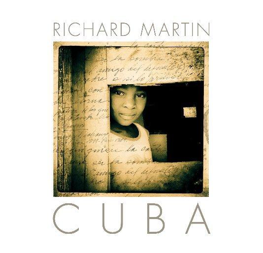 View Cuba by Richard Martin
