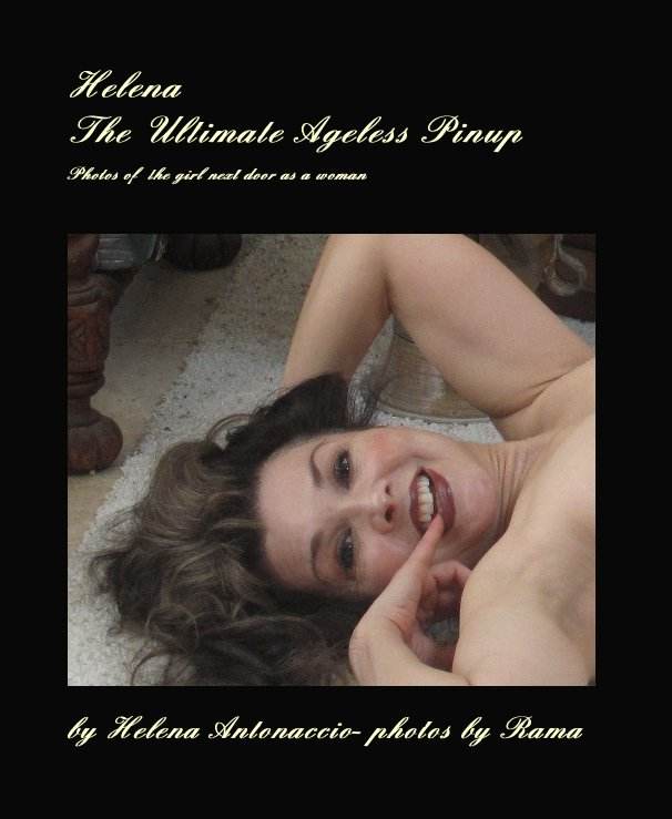 View Helena The Ultimate Ageless Pinup by Helena Antonaccio- photos by Rama