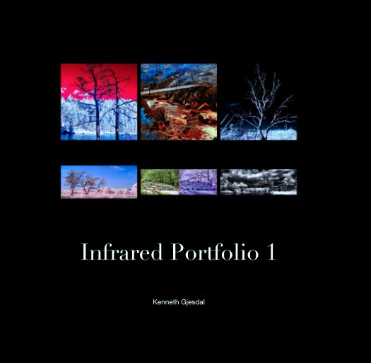 View Infrared Portfolio 1 by Kenneth Gjesdal