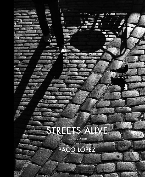 View STREETS ALIVE by PACO LÓPEZ