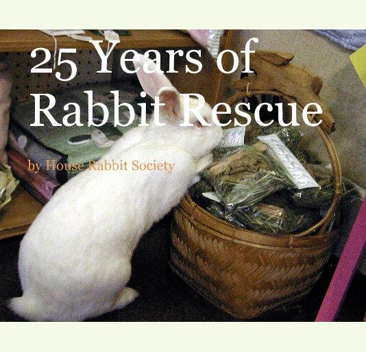 Ver 25 Years of Rabbit Rescue por House Rabbit Society