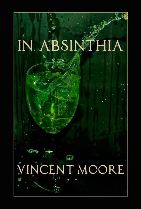 View In Absinthia by Vincent Moore