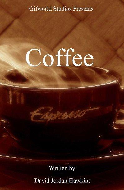 View Coffee by David Jordan Hawkins