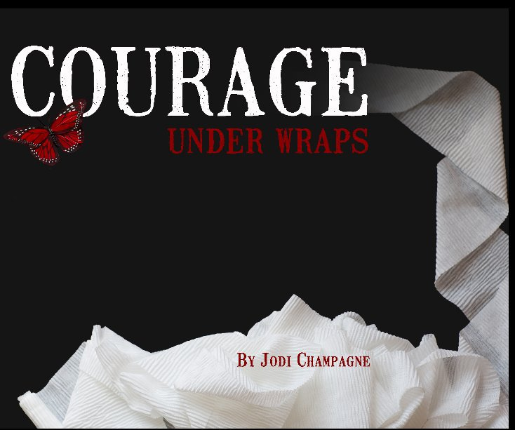 View Courage Under Wraps by Jodi Champagne