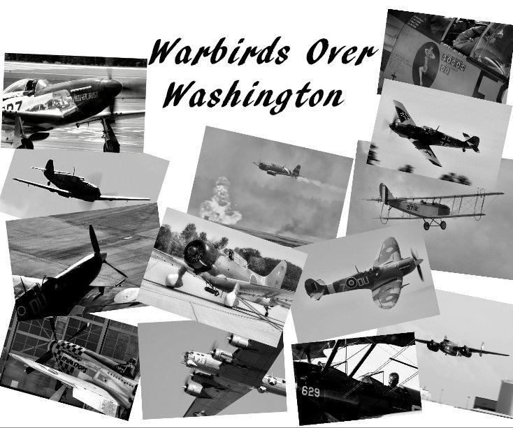 Ver Warbirds Over Washington por Jason R. Fortenbacher