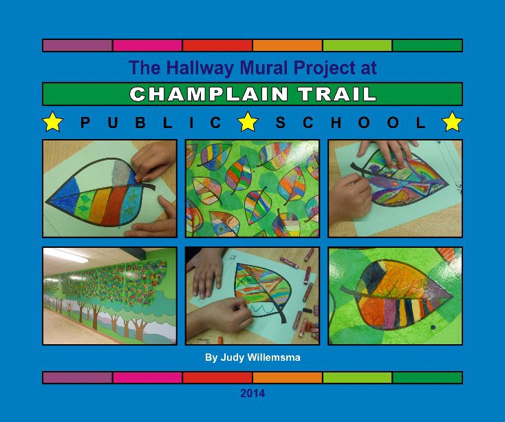 View Champlain Trail PS Mural 2014 by Judy Willemsma