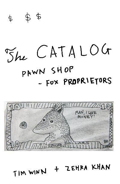View Pawn Shop - Fox Proprietors:  The Catalog by Tim Winn & Zehra Khan