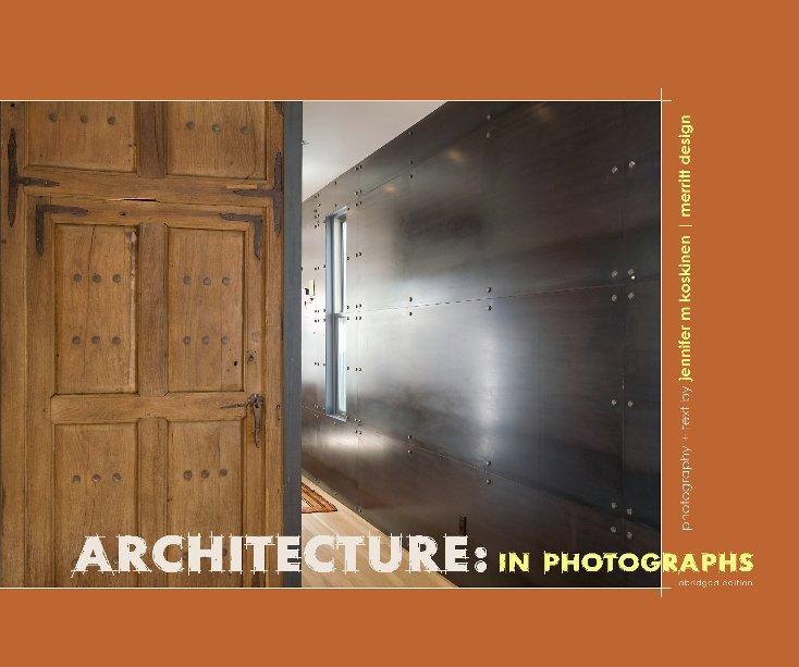 View Architecture: in Photographs, abridged by Jennifer M. Koskinen