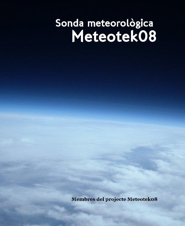 View Sonda meteorològica Meteotek08 by Membres del projecte Meteotek08