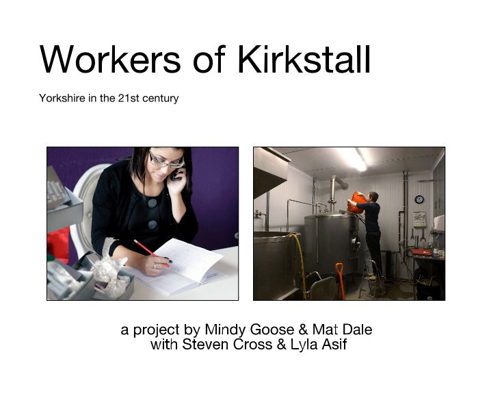 View Workers of Kirkstall by Mindy Goose & Mat Dale with Steven Cross & Lyla Asif