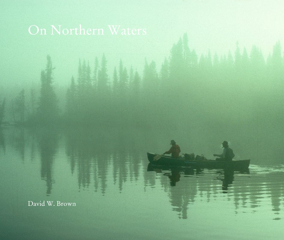 View On Northern Waters by David W. Brown