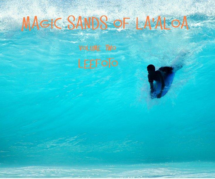 View Magic Sands of La'aloa by leefoto