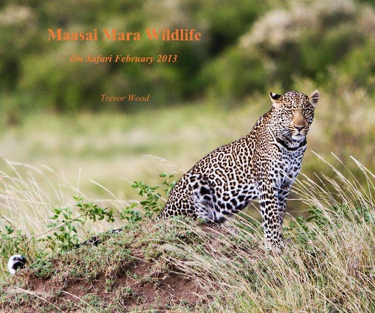 View Maasai Mara Wildlife by Trevor Wood