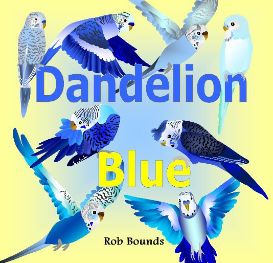View Dandelion Blue by Rob Bounds