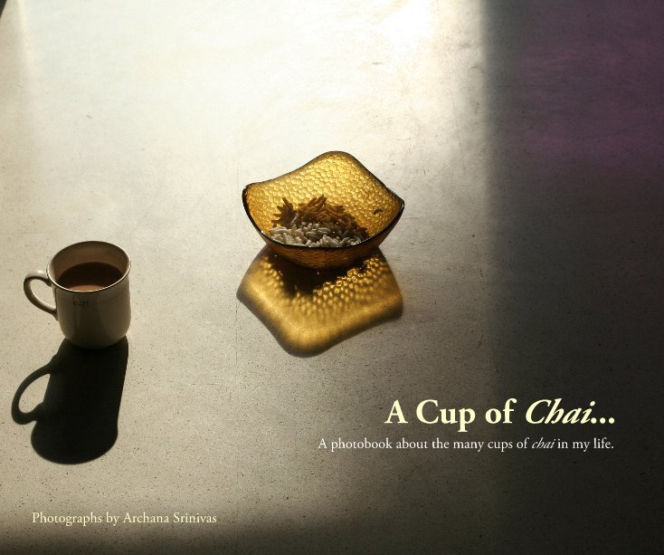 View A Cup of Chai... by Photographs by Archana Srinivas