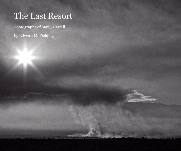 View The Last Resort by Edward M. Fielding
