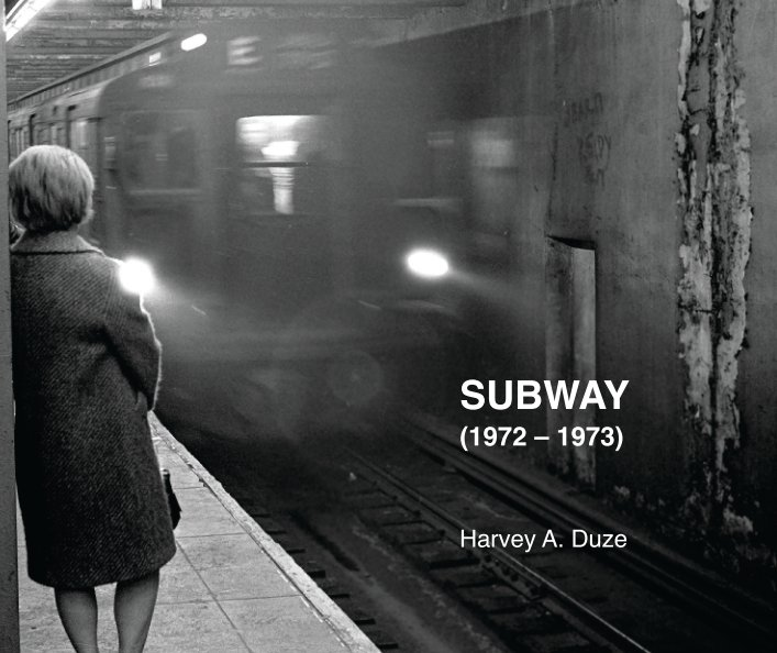 View Subway by Harvey A. Duze