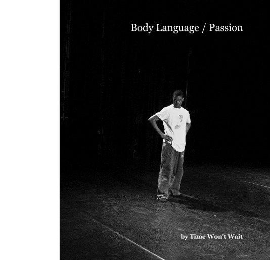 View Body Language / Passion by Time Won't Wait