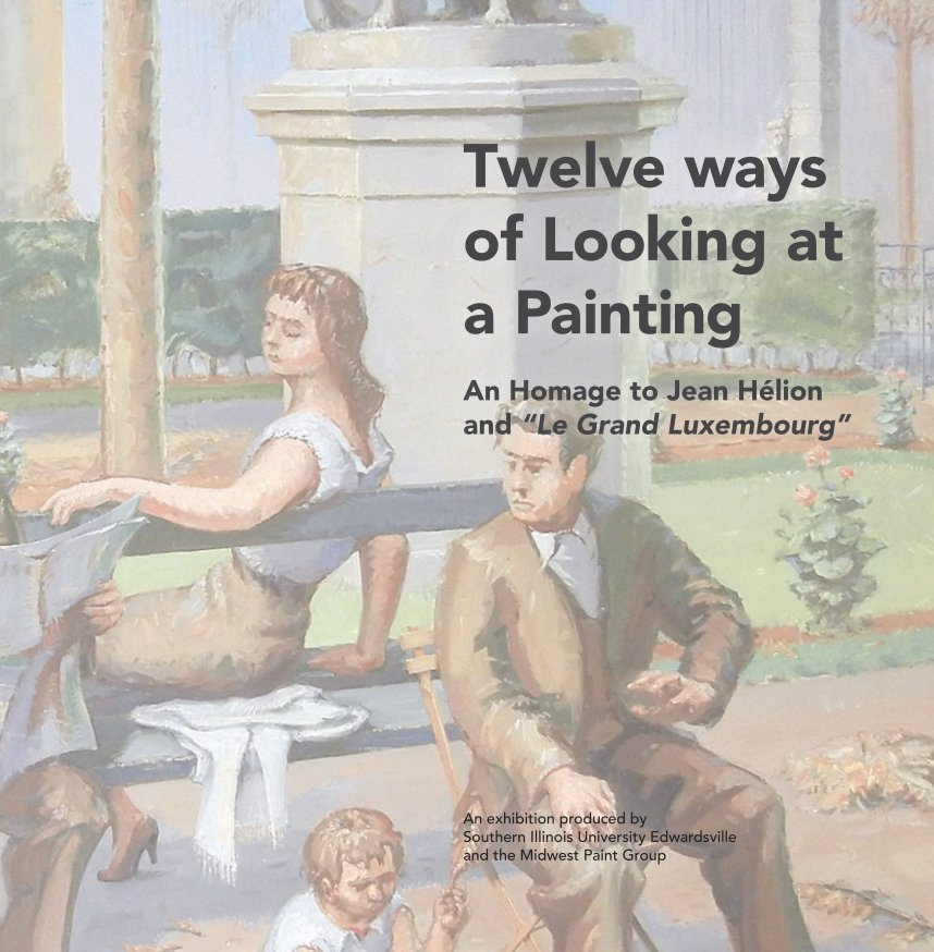 """View Twelve ways of Looking at a Painting An Homage to Jean Hélion and """"Le Grand Luxembourg"""" by Midwest Paint Group"""