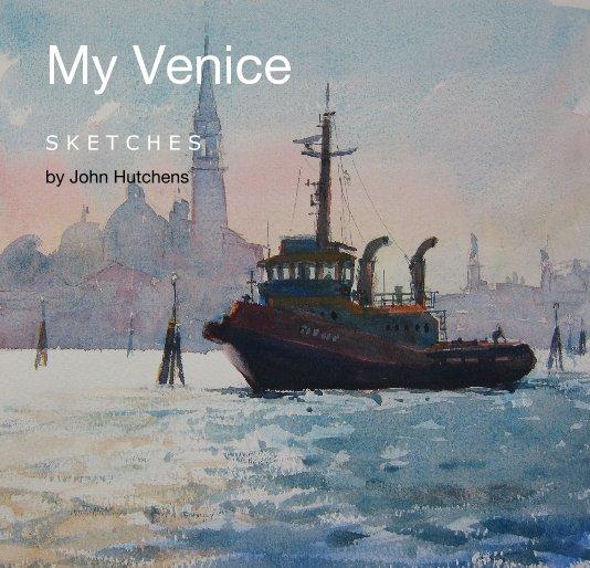 View My Venice by John Hutchens