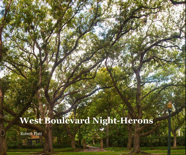 View West Boulevard Night-Herons by Robert Flatt