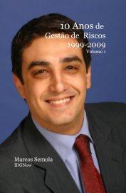 10 Anos de Gestao de Riscos 1999-2009 V1 - Business pocket and trade book