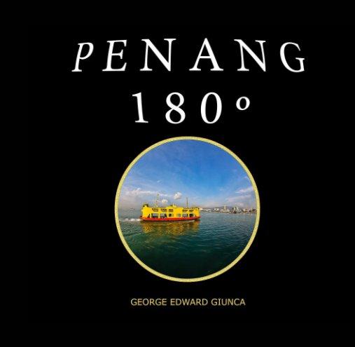 View PENANG 180º by George Edward Giunca