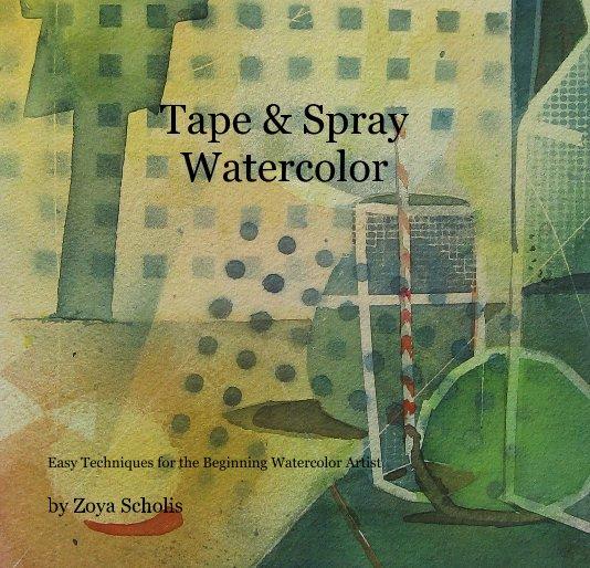 View Tape & Spray Watercolor by Zoya Scholis