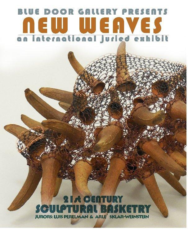View NEW WEAVES by Blue Door Gallery