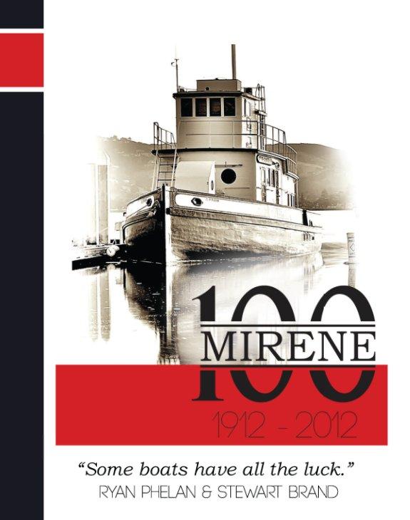 View Mirene 100    1912-2012 by Ryan Phelan & Stewart Brand