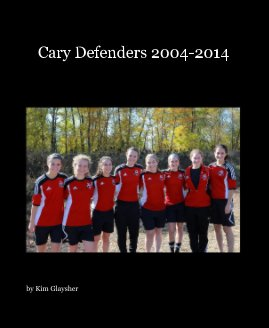 Cary Defenders 2004-2014 - Sports & Adventure photo book