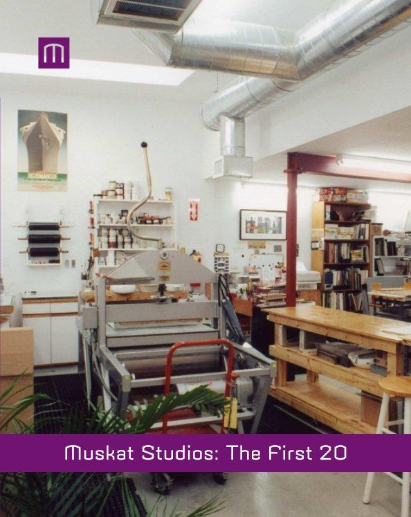 View Muskat Studios: The First 20 by Carolyn M. Muskat