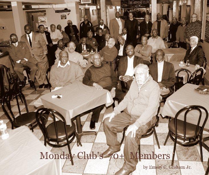 Ver Monday Club's 70+ Members por Emery C. Graham Jr.